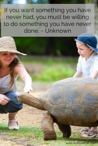 be willing to do something you have never done